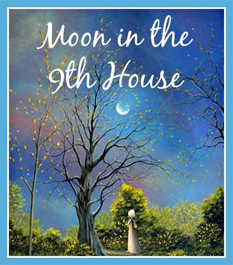 9th house when the moon transits the 9th house psychic joy star s blog