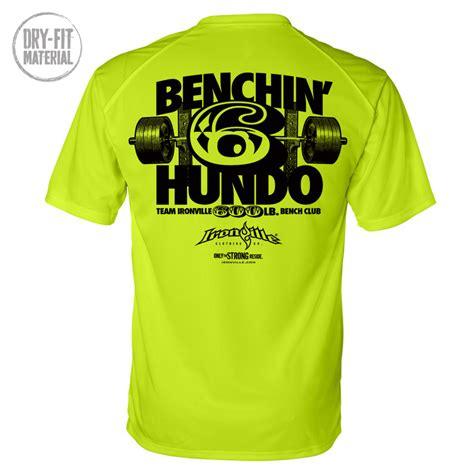 bench press shirt for sale 600 pound bench press club dri fit t shirt ironville