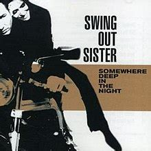 swing out sister wikipedia somewhere deep in the night wikipedia