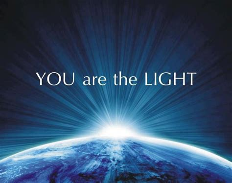 You Are The Light keep it light a magnificent day