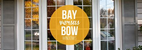 bow vs bay window bay window vs bow window discover the difference