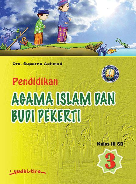 Pendidikan Agama Islam Dan Budi Pekerti K13 Kelas 2 yudhistira kelas 3