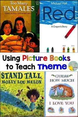 list of picture books to teach theme using picture books to teach theme is a way for