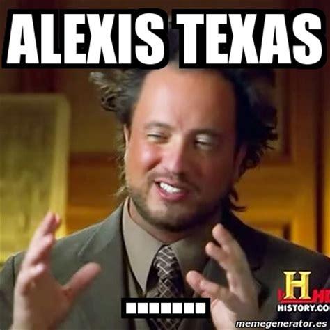 Ancient Aliens Meme Generator - meme ancient aliens alexis texas 3063878