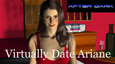 ariane youtube after dark virtually date ariane youtube