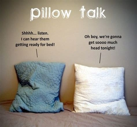 Is It Bad To Hump Pillows by Pillow Talk Pictures Quotes Pics Photos Images