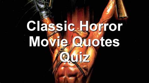 horror film quotes quiz classic horror movie quotes quiz youtube