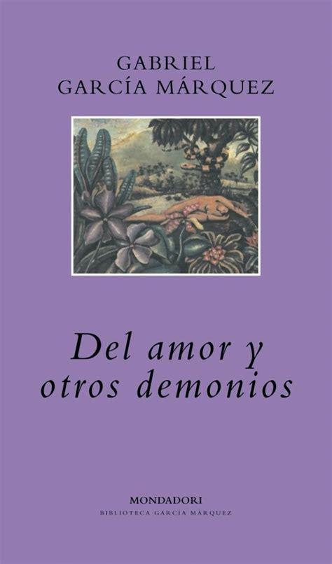 leer en linea del amor y otros demonios of love and other demons pdf del amor y otros demonios de gabriel garc 237 a m 225 rquez rese 241 a sonia unleashed