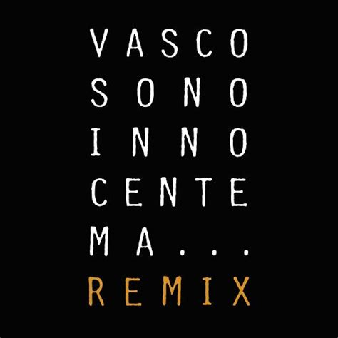 vasco sono innocente tracklist sono innocente ma remix vasco mp3 buy