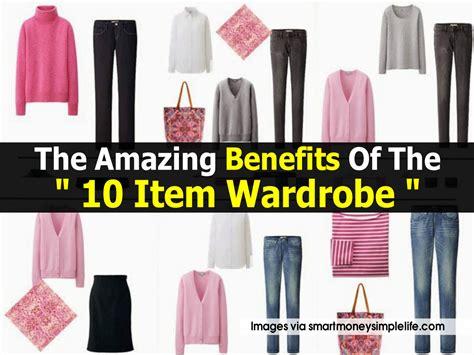 Ten Item Wardrobe - the amazing benefits of the quot 10 item wardrobe