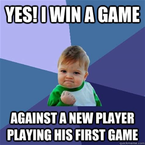 Win Kid Meme - yes i win a game against a new player playing his first