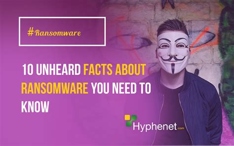 10 Facts About That You Need To by 10 Shocking Facts About Ransomware You Need To Hyphenet
