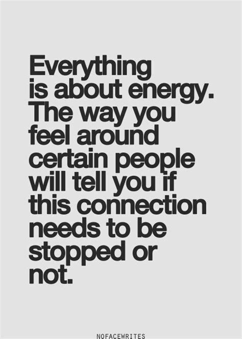 quot everything is not what everything is about energy the way you feel around certain