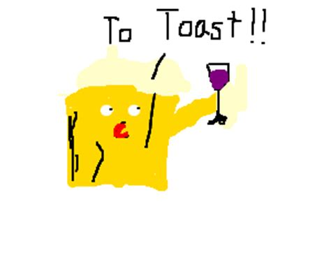 You What They Say All Toasters Toast Toast you what they say all toasters toast toast