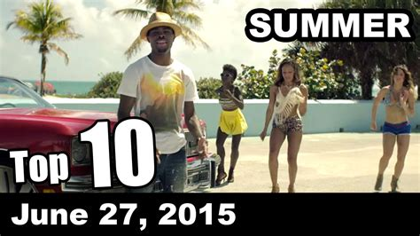 2015 top summer songs top 10 summer songs of the week june 27 2015 youtube
