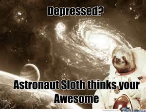 Astronaut Sloth Meme - astronaut sloth by mralgea meme center