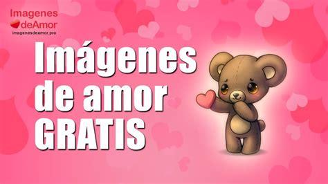 imagenes de amor para celular gratis en español imagenes de amor para enamorar para descargar descargar