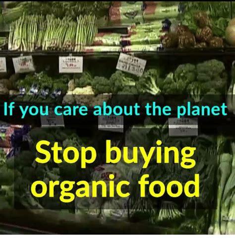 Organic Food Meme - 25 best memes about organic organic memes