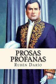 ruben dario biography in spanish prosas profanas spanish edition by ruben dario