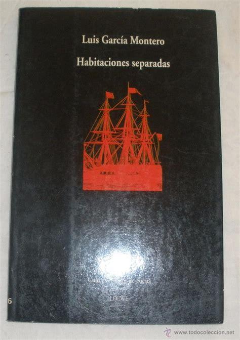 libro habitaciones separadas lu 237 s garc 237 a montero habitaciones separadas comprar libros de poes 237 a en todocoleccion 51084502