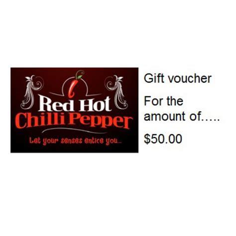 red hot vouchers 50 00 gift voucher red hot chilli pepper