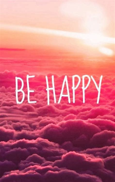 Be Happy Phone 36 best images about iphone wallpaper on