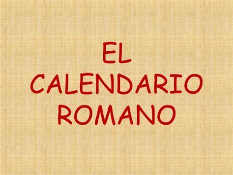 O Calendario Romano El Calendario Romano