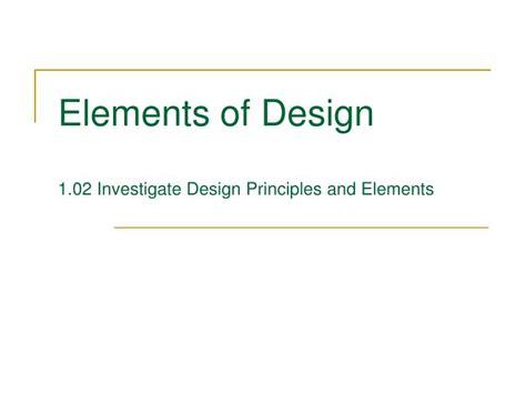 design elements and principles ppt ppt elements of design 1 02 investigate design