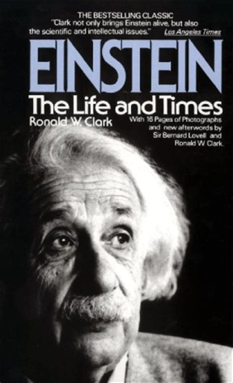 biography of albert einstein book einstein the life and times by ronald william clark