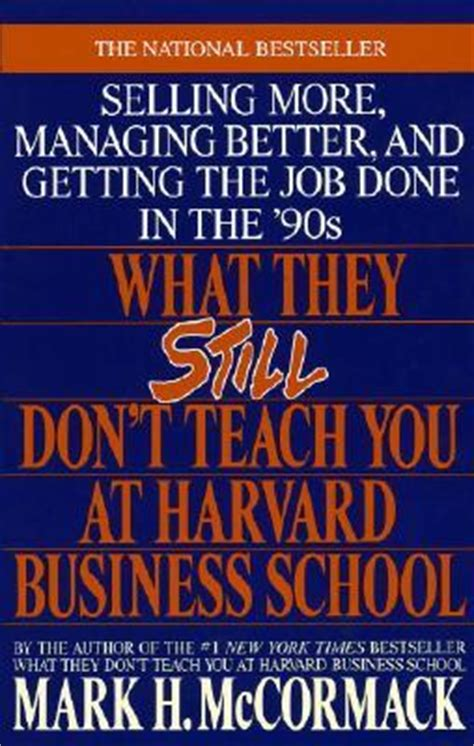 what they still don t teach you at harvard business mark h mccormack 9780553349610