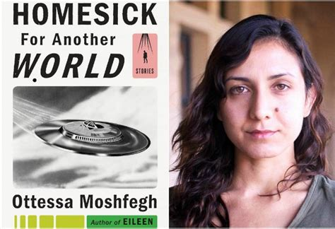 homesick for another world laughing in the dark with ottessa moshfegh s homesick for