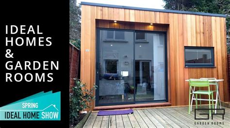 ideal homes show garden rooms garden rooms dublin