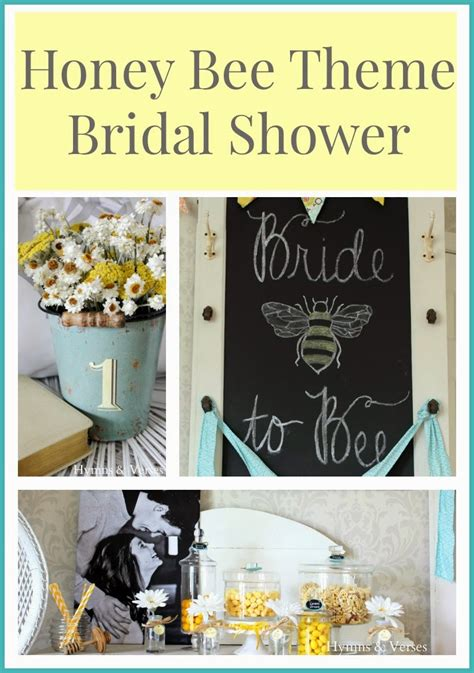 honey bee themed bridal shower part 3 hymns and verses