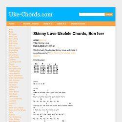 ukulele tutorial skinny love skinny love tabs no capo