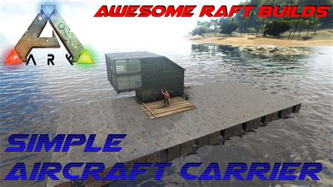 ark boat carrier simple aircraft carrier awesome raft builds ark