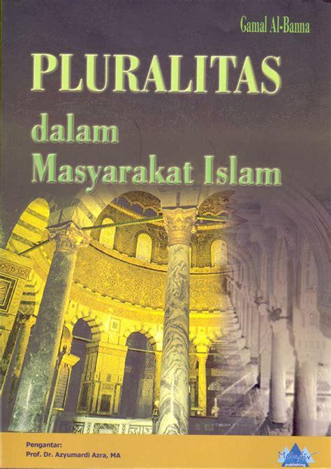 Pluralitas Dan Pluralisme Agama resensi buku islam sangat menghargai pluralisme jurnal