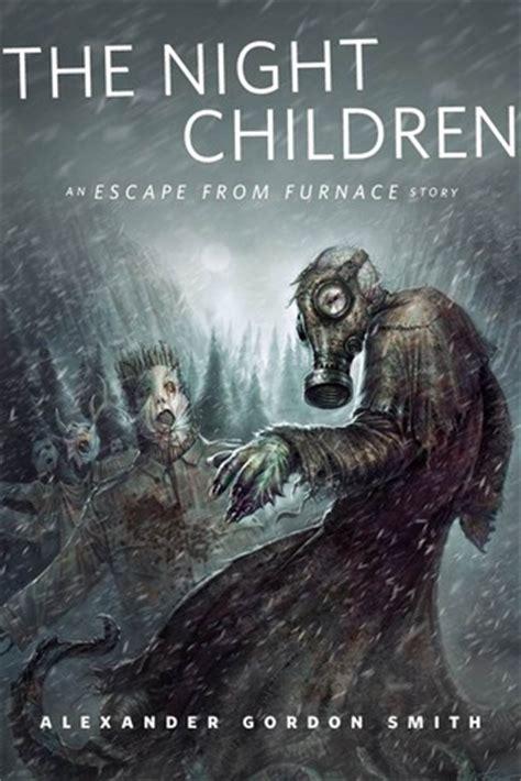 night children escape  furnace   alexander gordon smith reviews discussion