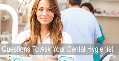 questions to ask your hygienist