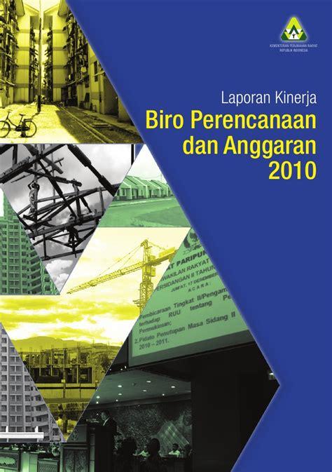 kementerian perumahan rakyat indonesia kemenpera laporan kinerja biro perencanaan dan anggaran kementerian