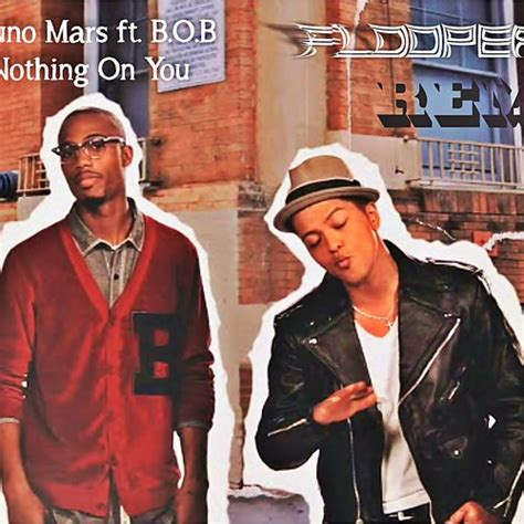 download mp3 bob ft bruno mars nothing on you bruno mars ft b o b beautiful girls nothing on you