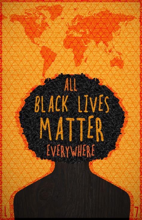 lives matter black lives matter everywhere