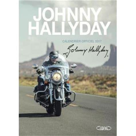 Calendrier Officiel 2017 Calendrier Officiel 2017 Johnny Halliday Cartonn 233