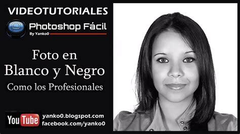 como convertir imagenes a blanco y negro en word foto en blanco y negro como los profesionales photoshop