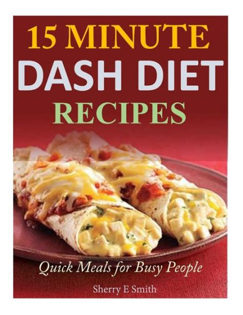 Fast Easy And Snappy 15 Minutes Recipes by 15 Minute Dash Diet Recipes Meals For Busy