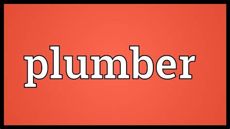 Plumber Meaning Plumber Meaning