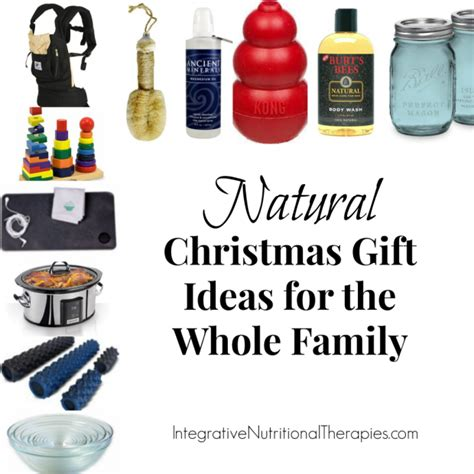 natural christmas gift ideas for the whole family