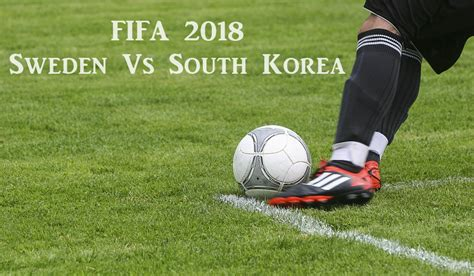 sweden vs south korea sweden vs south korea world cup 2018 betting tips