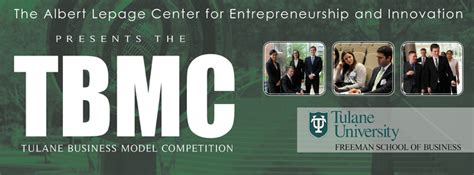 Tulane Mba Application Deadline by Lepage Tulane Business Model Competition A B Freeman