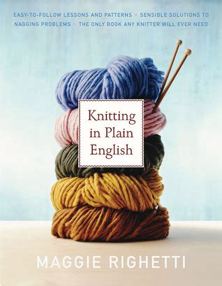 vogueâ knitting the ultimate knitting book completely revised updated books knitting in plain by maggie righetti reviews