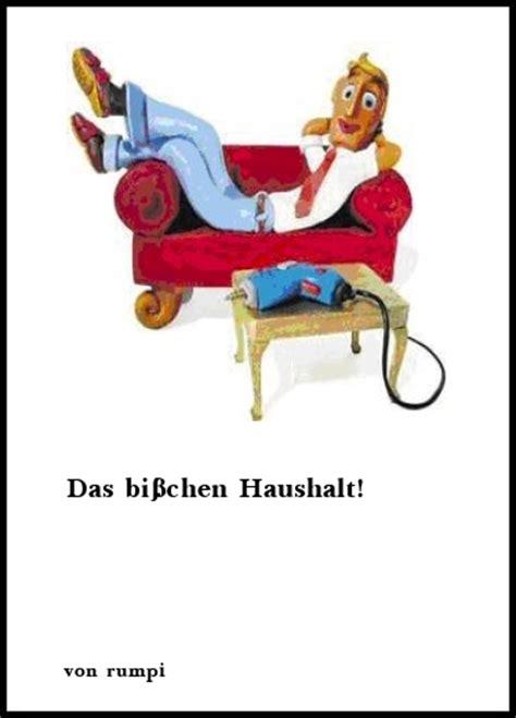 Das Bisschen Haushalt Macht Sich Allein 5438 by Gedichte Das Bi 223 Chen Haushalt Rumpi
